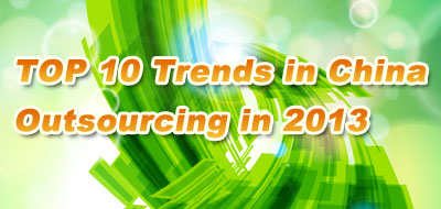 TOP 10 Trends in China Outsourcing in 2013